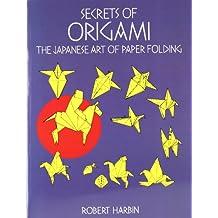 Secrets of Origami: The Japanese Art of Paper Folding