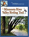 The Minnesota River Valley Birding Trail, National Audubon Society, 0978790812