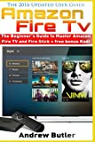 img - for Amazon Fire TV: The Beginner's Guide to Master Amazon Fire TV and Fire Stick (Fire TV, free tv, user guides, internet) (Volume 1) book / textbook / text book