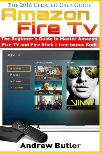 amazon-fire-tv-the-beginners-guide-to-master-amazon-fire-tv-and-fire-stick-fire-tv-free-tv-user-guid