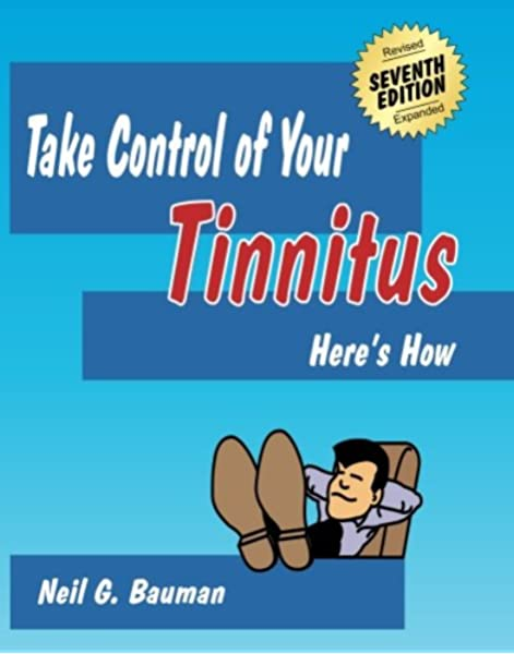 Take Control Of Your Tinnitus Here S How Bauman Neil G