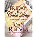 Friday Is Cake Day: 52 Tried and True Cake Recipes