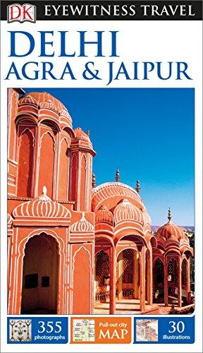 DK Eyewitness Travel Guide: Delhi, Agra & Jaipur (DK Eyewitness Travel Guides)