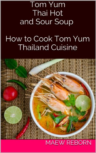 Tom Yum the Thai Hot and Sour Soup :How to Cook Tom Yum Thailand (Hot And Sour Soup Recipe)