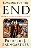 img - for Longing For The End: A History of Millennialism in Western Civilization book / textbook / text book