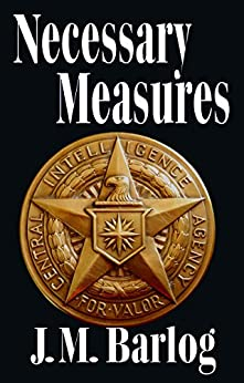 Necessary Measures by [Barlog, J.M.]