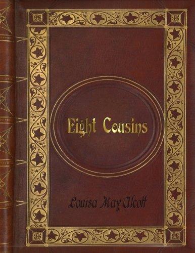Lousia May Alcott - Eight Cousins ebook