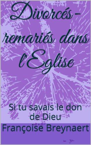 divorcs-remaris-dans-leglise-si-tu-savais-le-don-de-dieu-french-edition