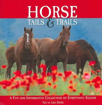 (Horse Tails And Trails A Fun And Informative Collection Of Everything Equine Horse Tails And Trails )