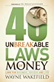 40 Unbreakable Laws for Money, Wayne Wakefield, 1630471054