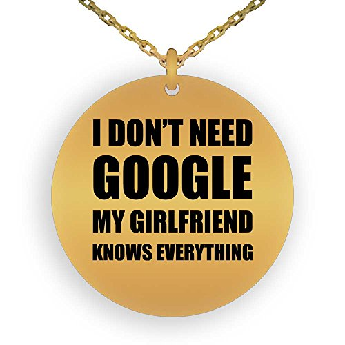 Price comparison product image HOM 18K Gold Plated Pendant Necklace Gifts Girls Women I Dont Need Google,  My Girlfriend Knows Everything / Gifts for Girls Women Ladies Wife Laser Engraved