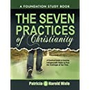 The Seven practice of Christianity: A practical guide to develop seven indispensable habits to face the challenges of our time