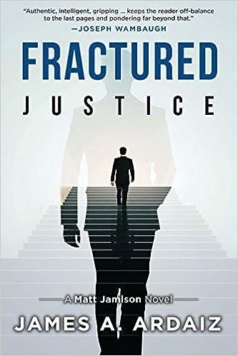 James A Ardaiz - Fractured Justice