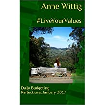 #LiveYourValues: Daily Budgeting Reflections, January 2017 (Daily Bites, 2017)