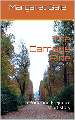 - The Carriage Ride: a Pride and Prejudice short story