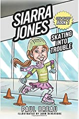 Siarra Jones Skating Into Trouble: (Step-By-Step Series, Book 1) Paperback