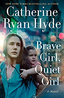 Book Cover: Brave Girl, Quiet Girl: A Novel