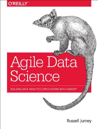 Agile Data Science by Russell Jurney, Publisher : O'Reilly Media