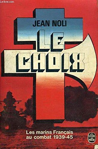 Le Choix Souffrance Et Glorie De La Marine Francaise