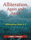 Alliteration, Again and Again, Larry J. Kricka, 1479776467