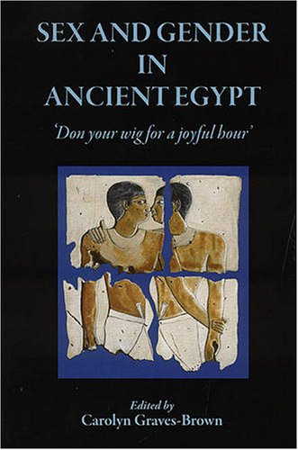 Ancient Egypt Wigs - Sex and Gender in Ancient Egypt: Don Your Wig for a Joyful Hour