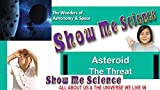 Astronomy & Space Asteroid The Threat - Show Me Science