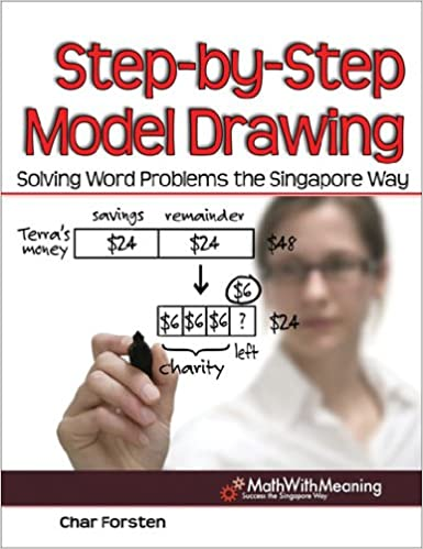 Step by Step Model Drawing: Solving Word Problems the Singapore ...