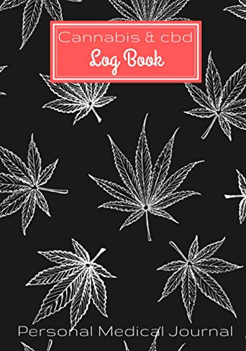 "51gCo1yrZlL - Cannabis and CBD Log Book: Personal Medical Journal | Record and track your treatments according to your symptoms | 100 Guided Pages For Your Review 7""x10"" Inch."