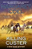 Killing Custer, Margaret Coel, 0425264637