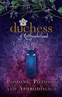 Amazon the poison diaries nightshade 9780061802423 the duchess of northumberlands little book of poisons potions and aphrodisiacs fandeluxe Epub