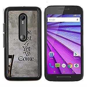 YiPhone /// Prima de resorte delgada de la cubierta del caso de Shell Armor - Lo mejor está por venir inspirador mensaje - Motorola MOTO G3 / Moto G (3nd Generation)