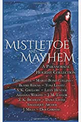 Mistletoe and Mayhem: A Paranormal Holiday Collection Paperback