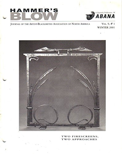 Hammer's Blow, Journal of the Artist Blacksmiths' Association of North America, Winter 2001 (Vol. 9, No. ()