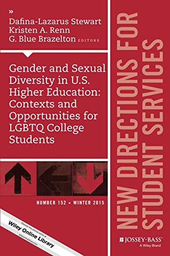 Gender and Sexual Diversity in U.S. Higher Education: Contexts and Opportunities for LGBTQ College Students: New Directi