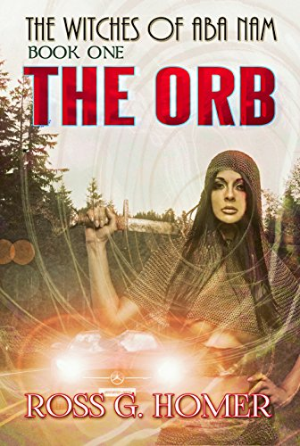 The Witches of Aba Nam: Book 1: The Orb