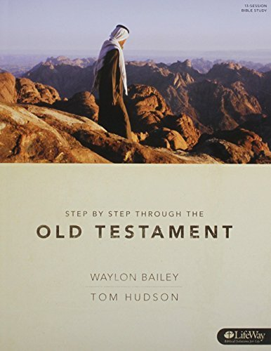 Step By Step Through The Old Testament (Bible Study Book) by Waylon Bailey (1991-10-31)