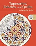 Tapestries, Fabrics, and Quilts: Coloring for Artists (Creative Stress Relieving Adult Coloring)