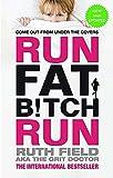 Run Fat Bitch Run: The International Bestseller...