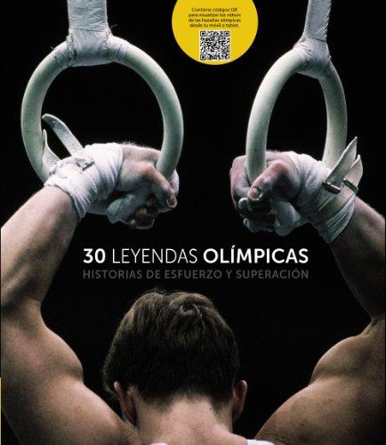 Descargar Libro 30 Leyendas Olímpicas: Historias De Esfuerzo Y Superación Silvia Roba