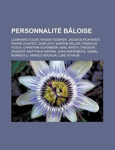 personnalite-baloise-leonhard-euler-roger-federer-jacob-burckhardt-pierre-daspelt-dani-levy-marthe-k