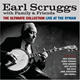 Earl Scruggs with Family & Friends: The Ultimate Collection - Live at the Ryman