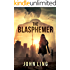 The Blasphemer (Section One Series Book 2)
