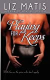 Playing for Keeps, Elizabeth Matis, 0984009817