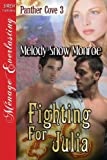 Fighting for Julia, Melody Snow Monroe, 1622426789