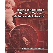 Theorie et Application de Methodes Modernes de Force et de Puissance: Methodes modernes pour developper une super-force