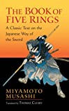 "The Book of Five Rings: A Classic Text on the Japanese Way of the Sword (incl. ""The Book of Family Traditions on the Art of War"")"