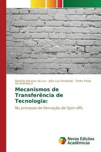 Mecanismos de Transferência de Tecnologia (Portuguese Edition) pdf