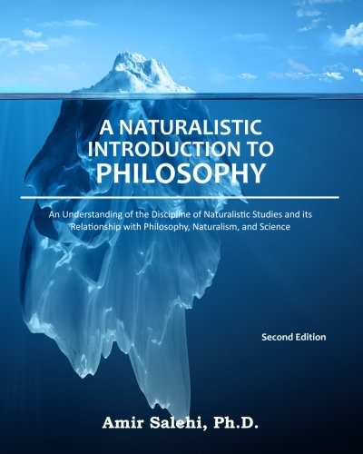 A Naturalistic Introduction to Philosophy: An Understanding of the Discipline of Naturalistic Studies and its Relationsh