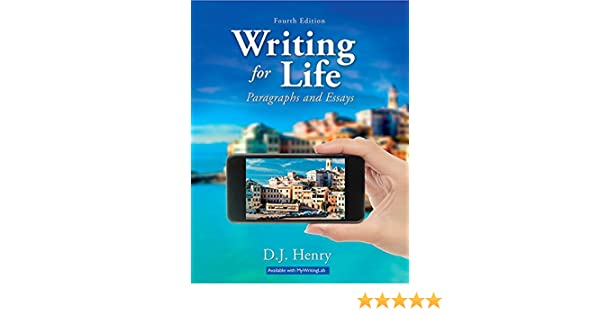 com writing for life paragraphs and essays th edition  com writing for life paragraphs and essays 4th edition 9780134021690 d j henry dorling kindersley books