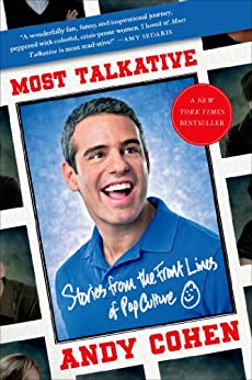 Most Talkative: Stories from the Front Lines of Pop Culture by [Cohen, Andy]